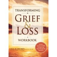 Transforming Grief & Loss Workbook: Activities, Exercises & Skills