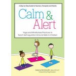Calm & Alert: Yoga and Mindfulness Practices to Teach Self-regulation and Social Skills to Children