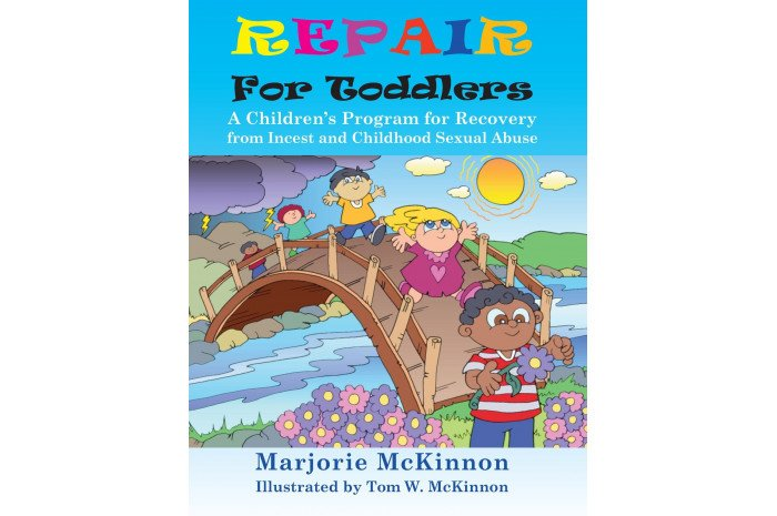 REPAIR for Toddlers: A Children's Program for Recovery from Incest & Childhood Sexual Abuse