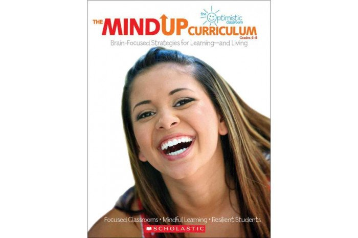 The Mind Up Curriculum: Brain-Focused Strategies for Learning-and Living (Grades 6-8)