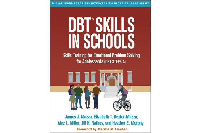 DBT Skills in Schools Skills Training for Emotional Problem Solving for Adolescents