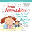 Free Association: Where My Mind Goes During Science Class (hardcover)