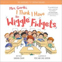Mrs. Gorski, I Think I Have the Wiggle Fidgets (Hardcover)