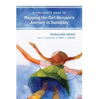 A Therapist's Guide to Mapping the Girl Heroine's Journey in Sandplay