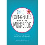 Coping Skills for Kids Workbook: Over 75 Coping Strategies to Help Kids Deal with Stress, Anxiety & Anger