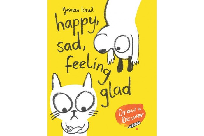Happy, Sad, Feeling Glad: Draw & Discover Drawing Book