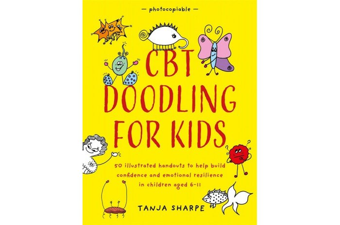 CBT Doodling for Kids: 50 Illustrated Handouts to Help Build Confidence and Emotional Resilience