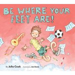 Be Where Your Feet Are: A Story about Being in the Moment