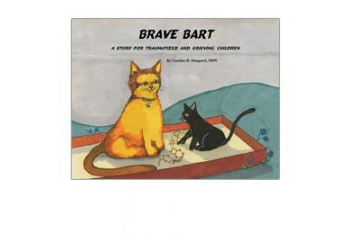 Brave Bart: A Story for Traumatized and Grieving Children