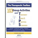 103 Group Activities and Treatment Ideas & Practical Strategies: The Therapeutic Toolbox