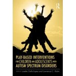 Play-Based Interventions for Children and Adolescents with Autism Spectrum Disorders