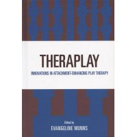 Theraplay: Innovations in Attachment-Enhancing Play Therapy