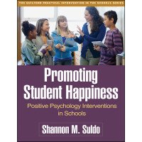 Promoting Student Happiness: Positive Psychology Interventions in Schools