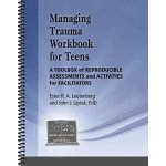 Managing Trauma Workbook for Teens: A Toolbox of Reproducible Assessments and Activities