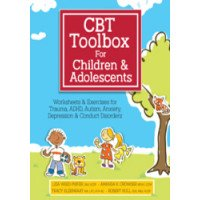 WAREHOUSE DEAL: CBT Toolbox for Children and Adolescents: Over 220 Worksheets & Exercises