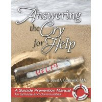 Answering the Cry for Help: A Suicide Prevention Manual