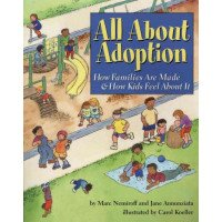 All About Adoption: How Families Are Made & How Kids Feel About It
