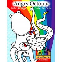 Angry Octopus: Color Me Happy, Color Me Calm Coloring Book