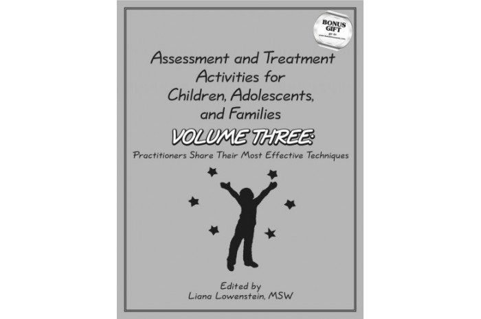 Assessment and Treatment Activities for Children, Adolescents, and Families: Volume Three