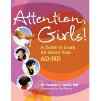 Attention, Girls!: A Guide to Learn All about Your ADHD