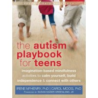 The Autism Playbook for Teens: Imagination-Based Mindfulness Activities