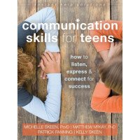 Communication Skills for Teens: How to Listen, Express & Connect for Success
