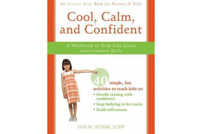 Cool, Calm, Confident: A Workbook to Help Kids Learn Assertiveness Skills