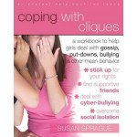 Coping with Cliques: A Workbook to Help Girls Deal With Gossip, Put-Downs, Bullying & Other Mean Behavior