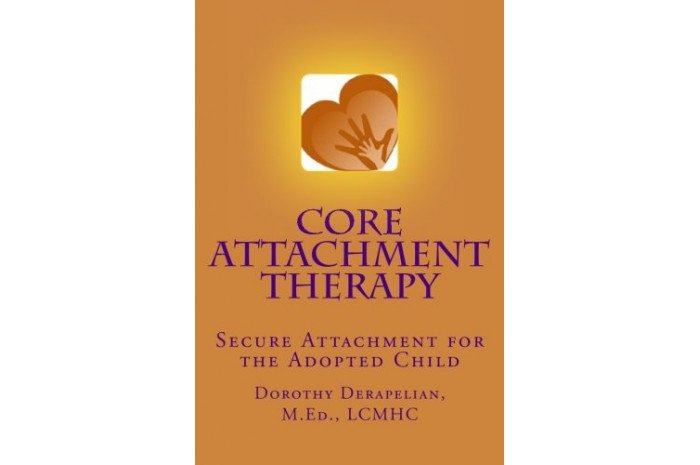 Core Attachment Therapy: Secure Attachment for the Adopted Child