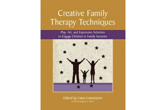 Creative Family Therapy Techniques: Play Art & Expressive Activities to Engage Children in Family Sessions