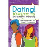 Dating!: 10 Helpful Tips for a Successful Relationship
