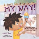 I Just Want to Do It My Way!: My Story About Staying on Task and Asking for Help