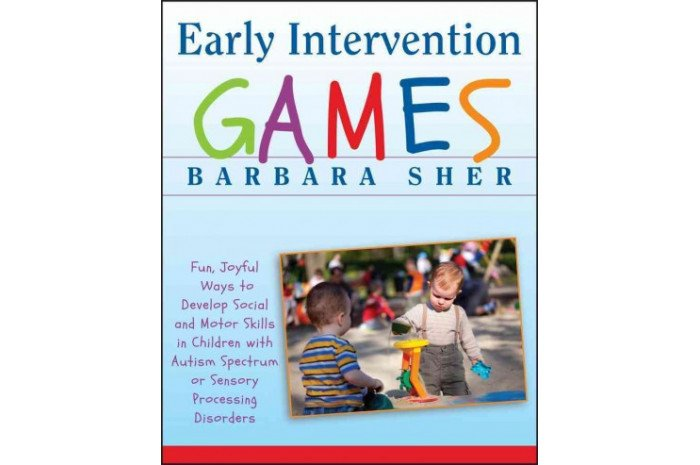 Early Intervention Games: Fun Ways to Develop Social and Motor Skills in Children With Autism or Sensory Disorders