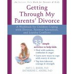 Getting Through My Parents' Divorce: For Children Coping With Divorce