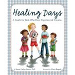 Healing Days: A Guide for Kids Who Have Experienced Trauma (hardcover)