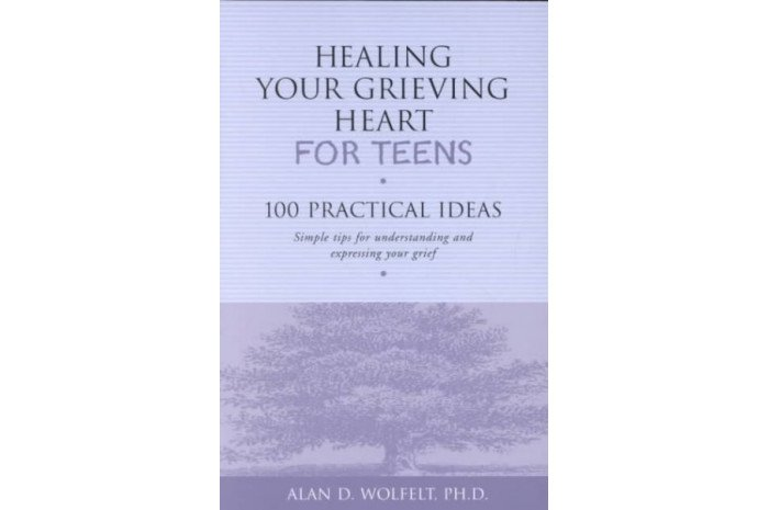 Healing Your Grieving Heart for Teens: 100 Practical Ideas