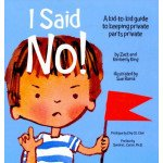 I Said No!: A Kid-to-Kid Guide to Keeping Private Parts Private