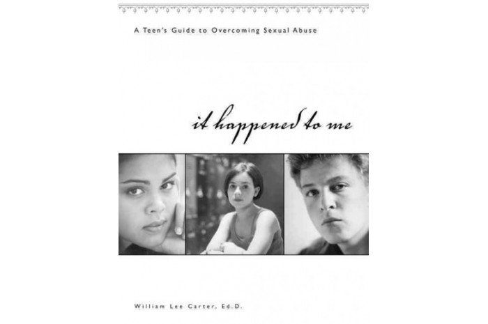 It Happened to Me: A Teen's Guide to Overcoming Sexual Abuse