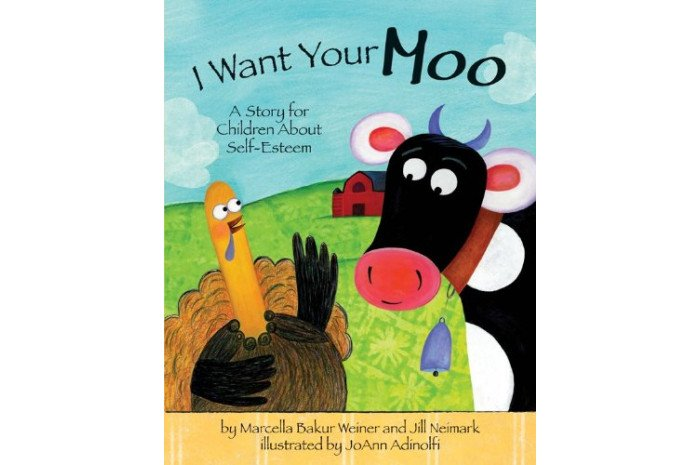 I Want Your Moo: A Story for Children About Self-esteem (hardcover)
