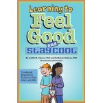 Learning to Feel Good and Stay Cool: For Kids With AD/HD (paperback)