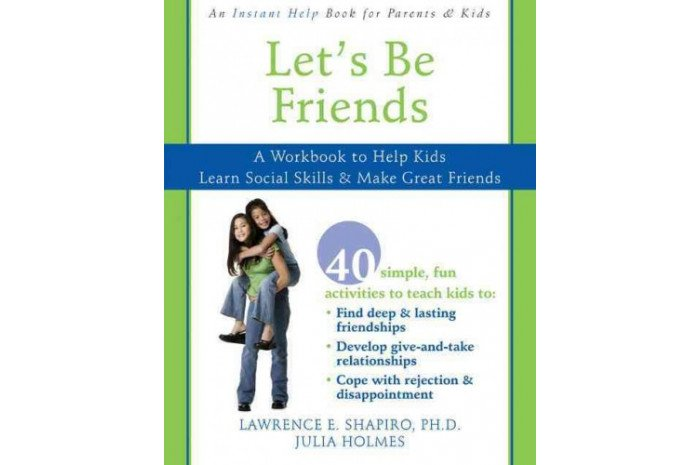 Let's Be Friends: A Workbook to Help Kids Learn Social Skills & Make Great Friends