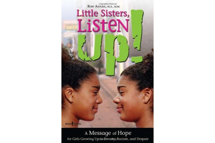 Little Sisters, Listen Up!: A Message of Hope for Girls Growing Up in Poverty, Racism, and Despair