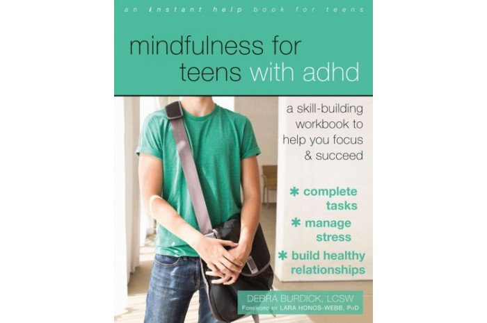 Mindfulness for Teens With ADHD: A Skill-Building Workbook