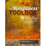 The Mindfulness Toolbox: 50 Practical Mindfulness Tips, Tools and Handouts