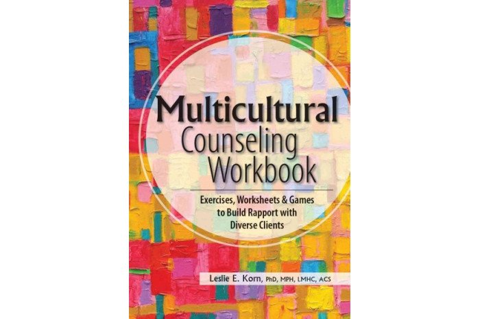 Multicultural Counseling: Exercises, Worksheets & Games to Build Rapport With Diverse Clients
