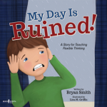 My Day is Ruined: A Story for Teaching Flexible Thinking
