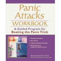 Panic Attacks Workbook: A Guided Program for Breaking the Panic Trick