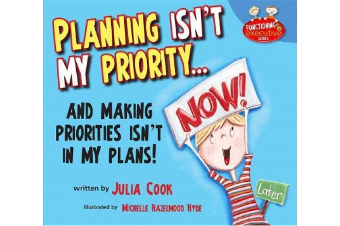 Planning Isn't My Priority: And Making Priorities Isn't in My Plans