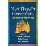 Play Therapy Interventions to Enhance Resilience