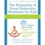 The Relaxation & Stress Reduction Workbook for Kids: Stress, Anxiety & Transitions